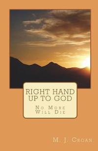 Right Hand Up to God: No More Will Die