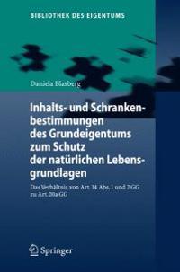 Inhalts- Und Schrankenbestimmungen Des Grundeigentums Zum Schutz Der Naturlichen Lebensgrundlagen