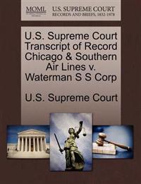 U.S. Supreme Court Transcript of Record Chicago & Southern Air Lines V. Waterman S S Corp