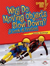 Why Do Moving Objects Slow Down?: A Look at Friction