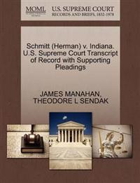 Schmitt (Herman) V. Indiana. U.S. Supreme Court Transcript of Record with Supporting Pleadings