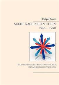 Suche Nach Neuen Ufern 1945 - 1950