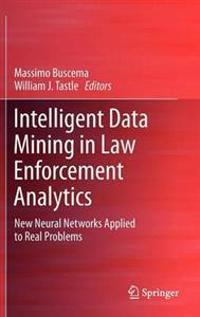 Intelligent Data Mining in Law Enforcement Analytics