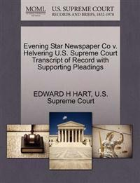 Evening Star Newspaper Co V. Helvering U.S. Supreme Court Transcript of Record with Supporting Pleadings