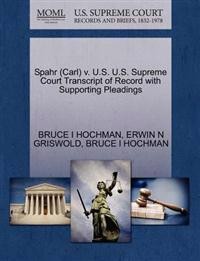 Spahr (Carl) V. U.S. U.S. Supreme Court Transcript of Record with Supporting Pleadings