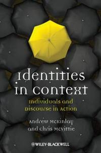 Identities in Context: Individuals and Discourse in Action