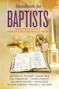 Handbook for Baptists What Every Baptist (New and Longtime) Should Know: What Every Baptist (New and Longtime) Should Know