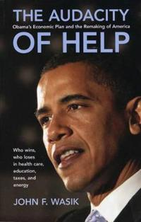 The Audacity of Help: Obama's Stimulus Plan and the Remaking of America
