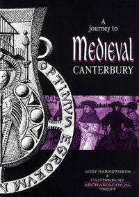Journey to Medieval Canterbury