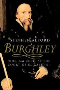 Burghley: William Cecil at the Court of Elizabeth I