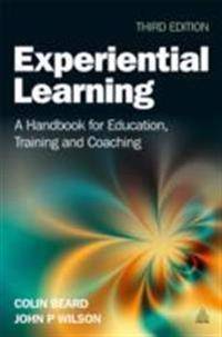 Experiential Learning: A Handbook for Education, Training and Coaching