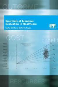 Essentials Of Economic Evaluation In Healthcare