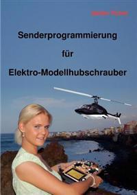 Senderprogrammierung Fur Elektro-Modellhubschrauber