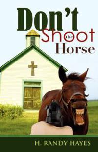 Don't Shoot the Horse