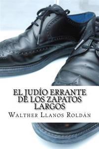 El Judio Errante de Los Zapatos Largos