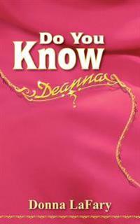 Do You Know Deanna?
