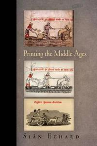 Printing the Middle Ages