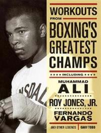 Workouts From Boxing's Greatest Champs