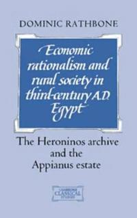 Economic Rationalism and Rural Society in Third-Century A.D. Egypt