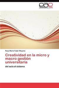 Creatividad En La Micro y Macro Gestion Universitaria