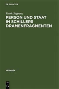 Person Und Staat in Schillers Dramenfragmenten
