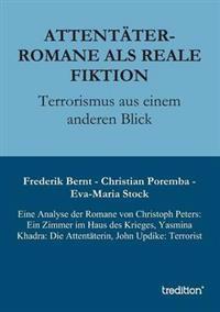 Attentater-Romane ALS Reale Fiktion