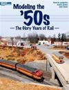 Modeling the '50s: The Glory Years of Rail