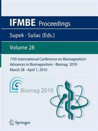 17th International Conference on Biomagnetism Advances in Biomagnetism - Biomag 2010 - March 28 - April 1, 2010