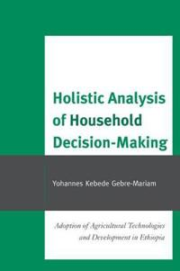 Holistic Analysis of Household Decision-Making