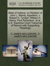 State of Indiana, on Relation of John L. Mavity, Appellant, V. Robert H. Tyndall, William H. Remy, Paul Robertson, et al. U.S. Supreme Court Transcript of Record with Supporting Pleadings