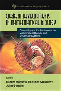 Current Developments in Mathematical Biology