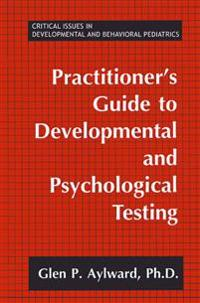 Practitioner's Guide to Developing and Psychological Testing