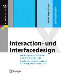 Interaction- Und Interfacedesign: Web-, Game-, Produkt- Und Servicedesign Usability Und Interface ALS Corporate Identity
