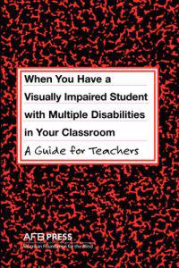 When You Have a Student With Visual and Multiple Disabilities in Your Classroom