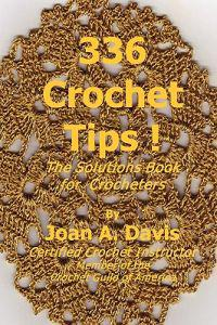 336 Crochet Tips ! the Solutions Book for Crocheters
