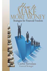 How to Make More Money: Strategies for Financial Freedom