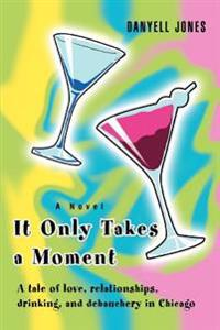 It Only Takes a Moment:a Tale of Love, R