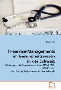 It-Service-Managements Im Gesundheitswesen in Der Schweiz