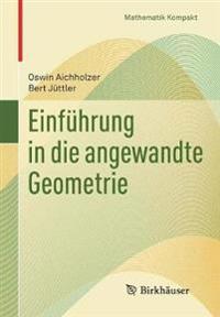 Einführung in Die Angewandte Geometrie