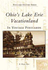 Ohio's Lake Erie Vacationland in Vintage Postcards