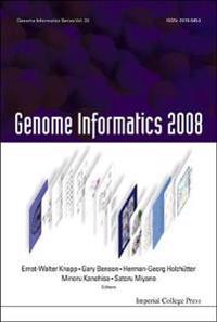Genome Informatics 2008: Genome Informatics Series Vol. 20 - Proceedings Of The 8th Annual International Workshop On Bioinformatics And Systems Biology (Ibsb 2008)