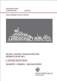 Landschaft(en): Begriffe - Formen - Implikationen
