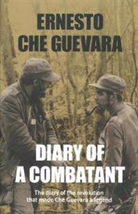 Diary of a combatant - from the sierra maestra to santa clara