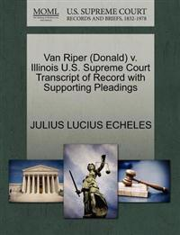 Van Riper (Donald) V. Illinois U.S. Supreme Court Transcript of Record with Supporting Pleadings