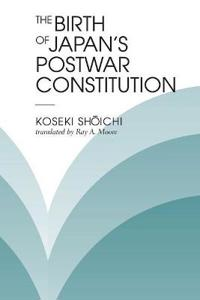 The Birth of Japan's Postwar Constitution