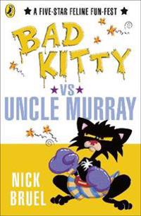 Bad kitty vs uncle murray