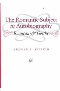 The Romantic Subject in Autobiography