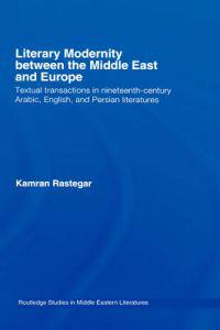 Literary Modernity Between Middel East and Europe