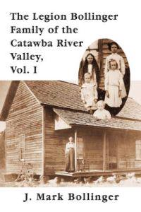 The Legion Bollinger Family of the Catawba River Valley