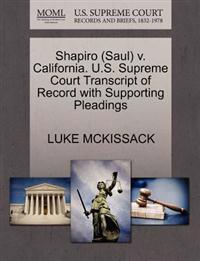 Shapiro (Saul) V. California. U.S. Supreme Court Transcript of Record with Supporting Pleadings